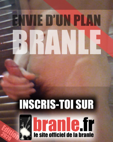Branle.fr - Envie d'un plan branle - Inscris-toi sur branle.fr le site officiel de la branle